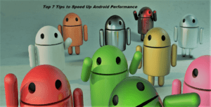 Tips to Speed Up Android Performance