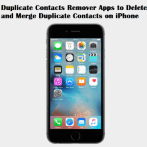 Duplicate Contacts Remover Apps to Delete and Merge Duplicate Contacts on iPhone