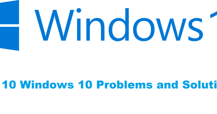 Top 10 Windows 10 Problems and Solutions