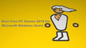Best Free PC Games 2018 for Microsoft Windows Users
