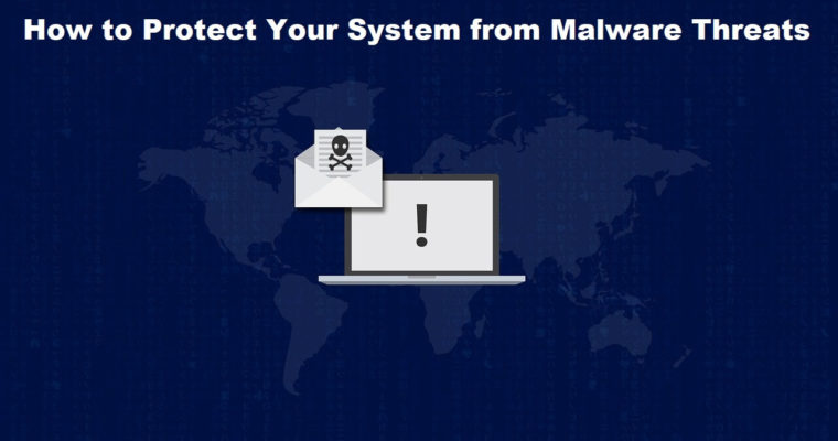 How to Protect Your System from Malware Threats