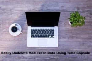 Easily Undelete Mac Trash Data Using Time Capsule