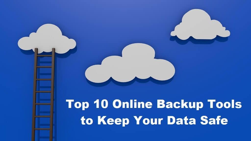 Top 10 Online Backup Tools to Keep Your Data Safe