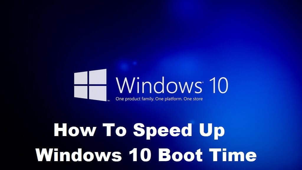 How To Speed Up Windows 10 Boot Time