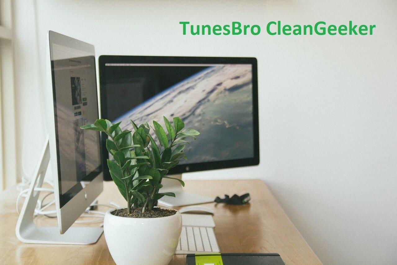 TunesBro-CleanGeeker