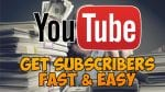 What are the free and fast ways to increase YouTube subscribers