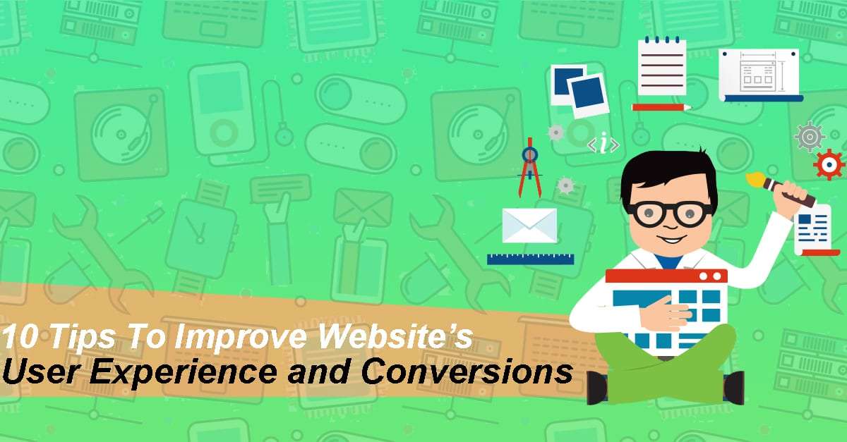 10 Tips To Improve Website's User Experience and Conversions
