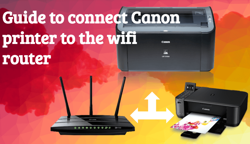 Guide to connect Canon printer to the wifi router